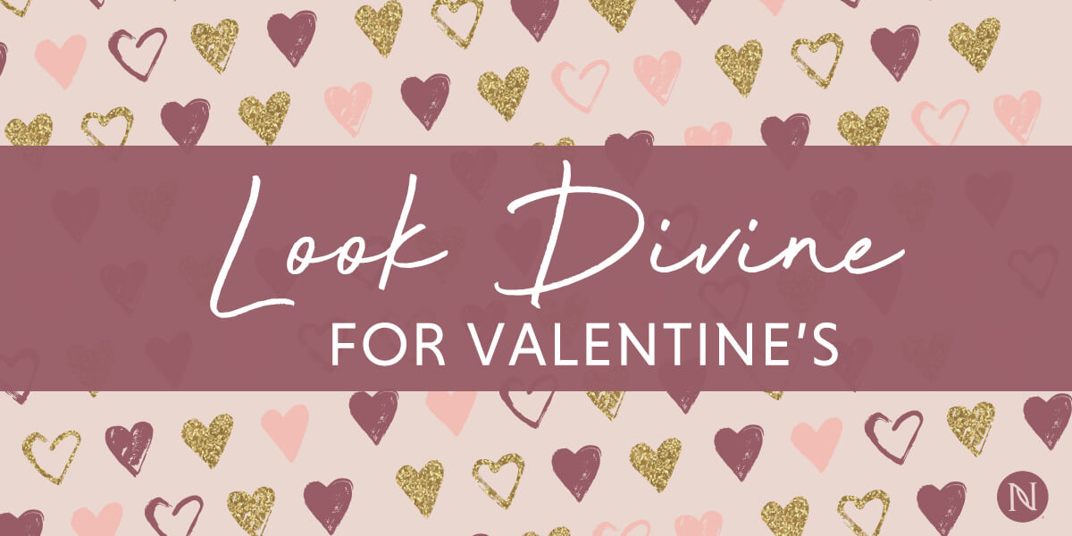 Look Divine for Valentine