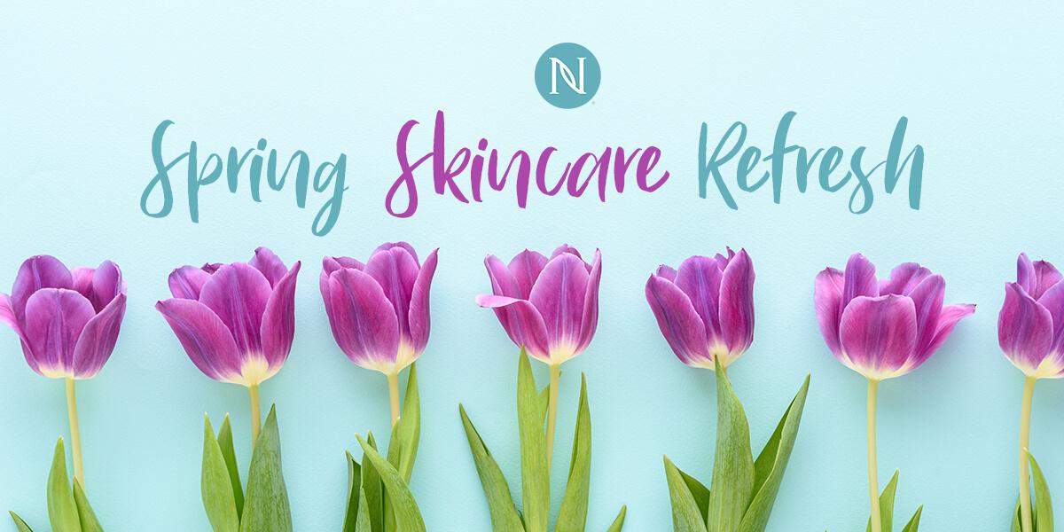 Spring Skincare Refresh