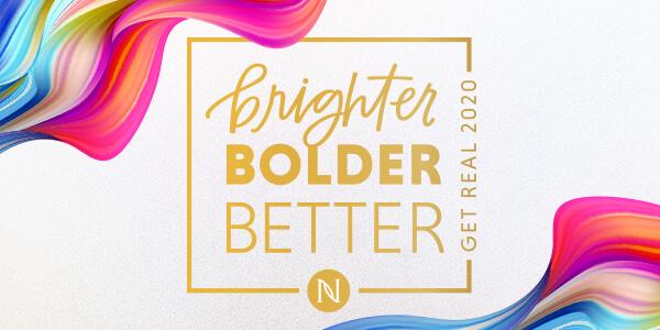 Brighter Bolder Better Get Real