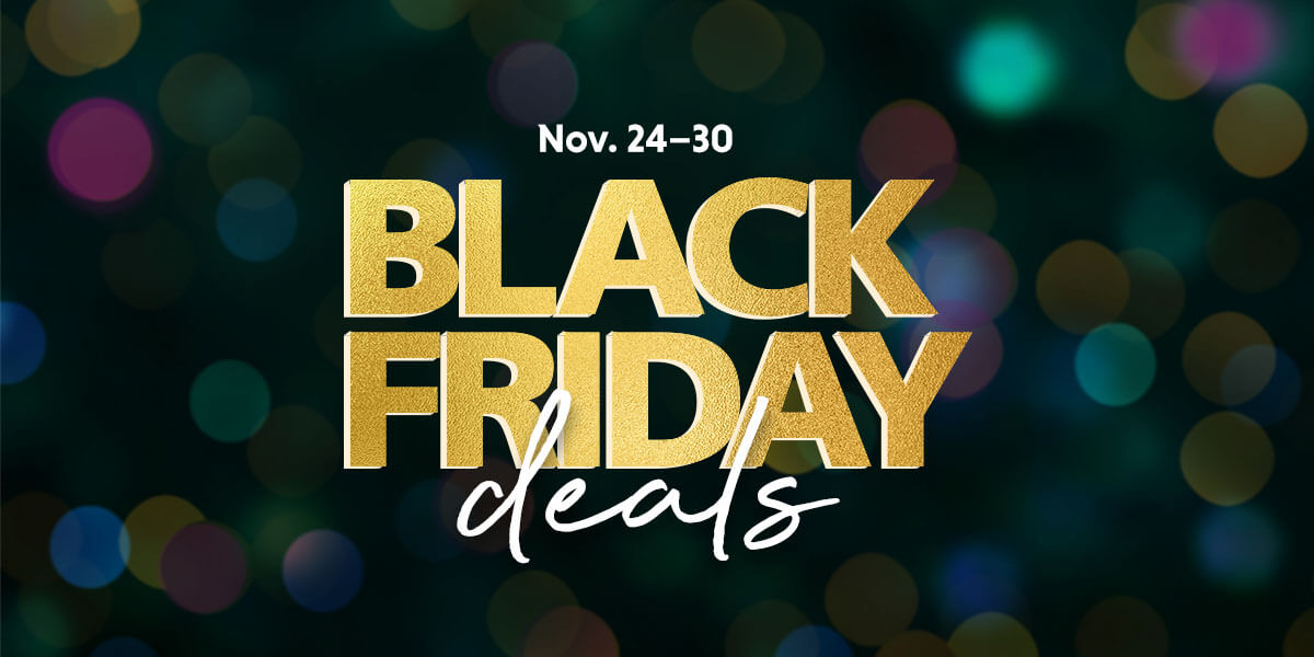 Black Friday Deals | Nov. 24-30
