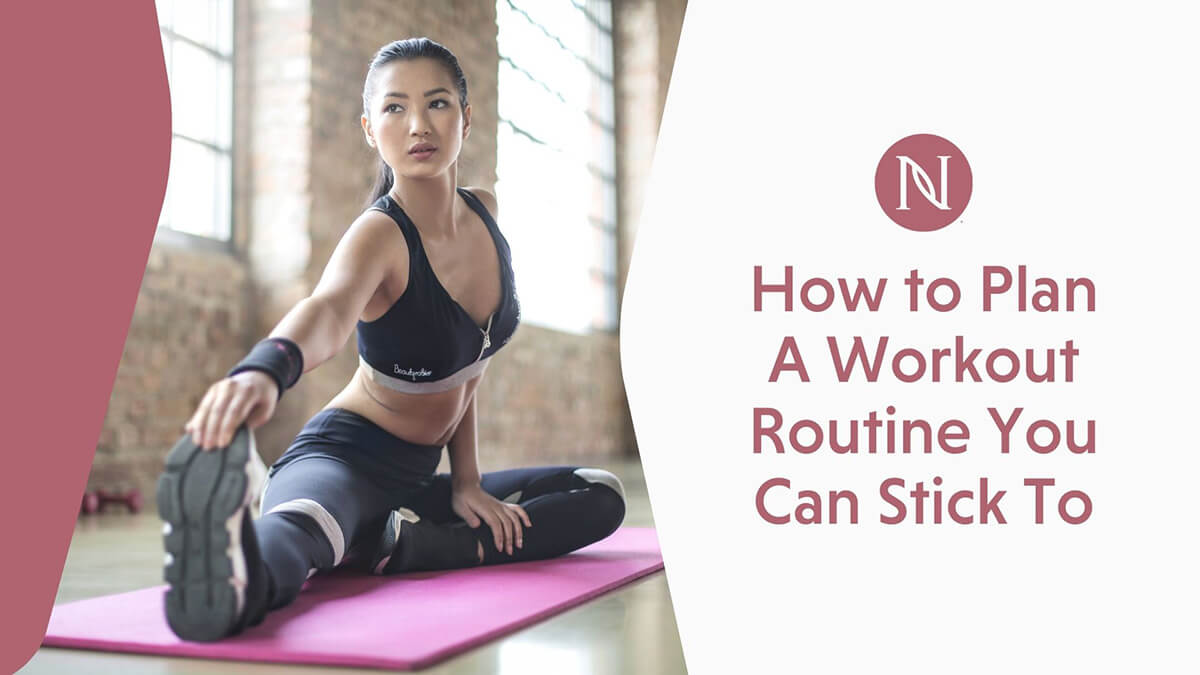 How to Plan A Workout Routine You Can Stick To